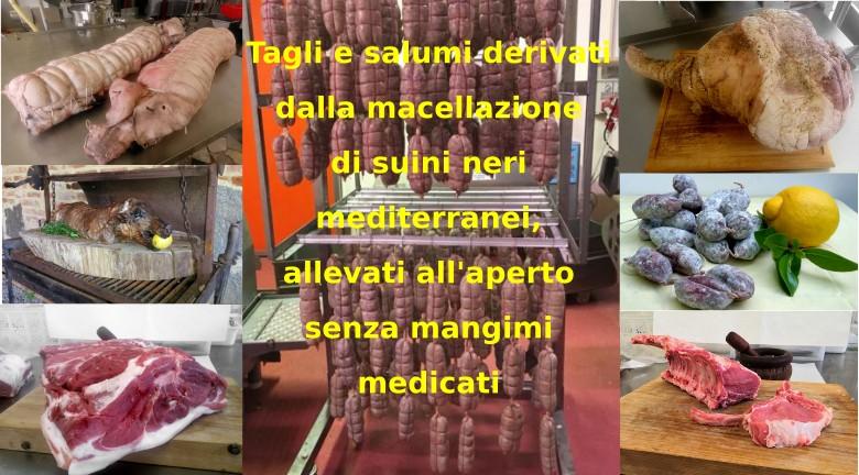 Tagli e salumi derivati dalla macellazione di suini neri allevati all'aperto senza mangimi medicati